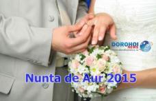 """Primăria Dorohoi organizează """"Nunta de Aur"""" 2015. Vezi detalii!"""