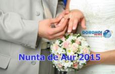 """Primăria Municipilui Dorohoi organizează """" Nunta de Aur"""" 2015! Află mai multe informații!"""