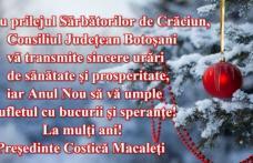 Preşedintele Consiliului Judeţean, Costică Macaleți, urează tuturor botoşănenilor Sărbători Fericite!