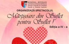 """""""Mărțișoare din Suflet pentru Suflet!"""" - spectacol organizat de către D.G.A.S.P.C. Botoșani la început de primăvară"""