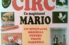 CIRC cu magicianul Mario:  Spectacol pentru toate vârstele!!!