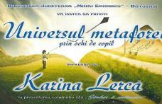 Universul metaforei prin ochi de copil: Karina Lercă