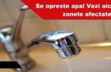 Faceți-vă rezerve de apă! Nova Apaserv anunță noi întreruperi în furnizarea apei. Vezi zonele afectate!