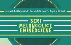 """Eşti talentat ? Înscrie-te la Festivalul de folk """"Seri Melancolice Eminesciene"""""""