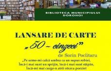 """""""50 – cincizeci"""" – Lansare de carte la Biblioteca Municipală Dorohoi"""