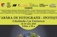"""Astăzi începe la Ipotesti cea de a III-a ediţie a taberei foto """"Căutându-l pe Eminescu"""""""