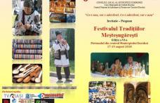 Festivalul Tradițiilor Meșteșugărești din nou la Dorohoi - Ediția a VI-a, 17-19 august 2018