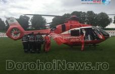 Femeie în stare gravă preluată de la Dorohoi de elicopterul SMURD