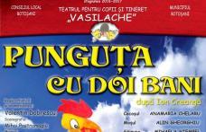 Punguța cu doi bani, ultimul spectacol din anul 2018, la Teatrul pentru Copii şi Tineret Vasilache!