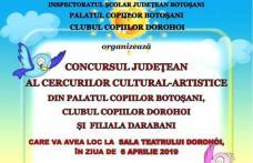 Concursul Judeţean al cercurilor cultural-artistice din Palatul Copiilor Botosani, Clubul Copiilor Dorohoi si Filiala Darabani