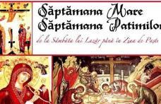 A început SĂPTĂMÂNA MARE sau SĂPTĂMÂNA PATIMILOR, ce trebuie să facă toţi creştinii în LUNEA MARE