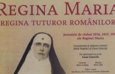 """""""Regina Maria, regina tuturor romanilor"""" vine la Sala Teatrului din Dorohoi"""