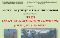 """""""Arta - liant al națiunilor europene"""" expoziţie tematică la Muzeul de Științe ale Naturii Dorohoi"""