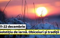 SOLSTIȚIU DE IARNĂ: Tradiții în cea mai scurtă zi din an