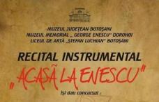 """""""Acasă la Enescu"""" - Recital instrumental la Muzeul Memorial """"George Enescu"""" din Dorohoi"""