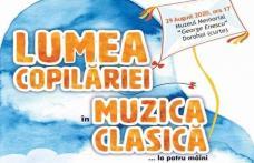 Lumea copilăriei în muzica clasică…la patru mâini, la Dorohoi