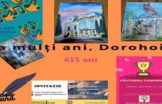 Evenimente dedicate împlinirii a 613 ani de atestare documentară a Municipiului Dorohoi
