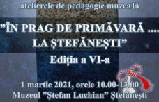 În prag de primăvară… la Ștefănești, ateliere de creativitate și pedagogie muzeală