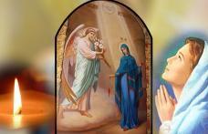 Buna Vestire ! Sărbătoare mare în calendarul ortodox! Ce trebuie să faci ca să îți meargă bine tot anul