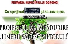 """Acțiune de împădurire la Dorohoi """"Tinerii sădesc viitorul"""""""