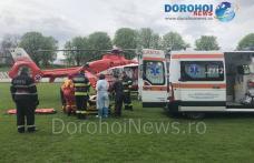 Bărbat din Broscăuți preluat de urgență de la Dorohoi de elicopterul SMURD - FOTO
