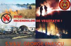 Serviciul Voluntar pentru Situații de Urgență al Comunei George Enescu Vă Informează!!! STOP ARDERILOR VEGETAȚIEI USCATE!