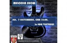 "Dorohoienii sunt invitați la concertul ""Melodia Show"". Vezi detalii!"