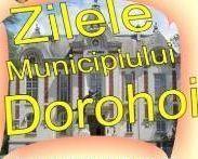 Zilele Municipiului Dorohoi  sarbatorite de catre Casa Municipala de Cultura