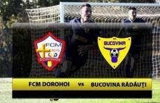 Victorie a celor de la FCM Dorohoi după primul amical cu Bucovina Rădăuți