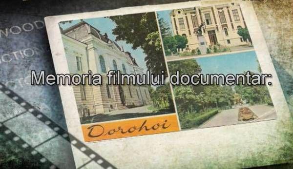 Dorohoi-Memoria filmului documentar